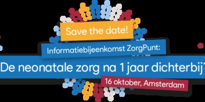 Save The Date | Informatiebijeenkomst ZorgPunt: De Neonatale Zorg Na 1 Jaar Dichterbij?